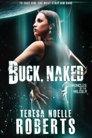 Buck, Naked ebook by Teresa Noelle Roberts