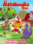"THE ALPHABOODLETREE TREE featuring ""Eddie"" - The Enhanced eBook that reads & sings to your child! ebook by Wendy Fine, Hilary Lazarus"