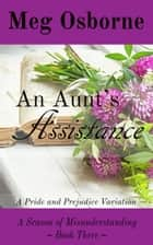 An Aunt's Assistance - A Season of Misunderstanding, #3 ebook by