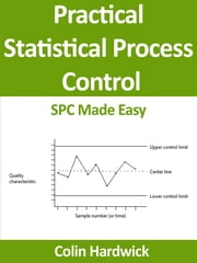 Practical Statistical Process Control ebook by Colin Hardwick