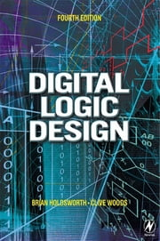 Digital Logic Design ebook by Brian Holdsworth,Clive Woods