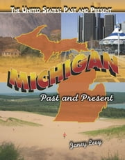 Michigan: Past and Present ebook by Levy, Janey
