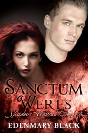 Sanctum Weres: Shadow Havens Book 7 ebook by Edenmary Black
