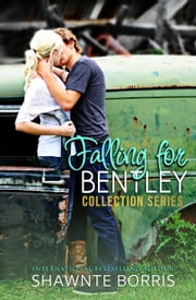 Falling for Bentley Collection Series - Falling for Bentley, #123 ebook by Shawnte Borris