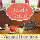 A Deadly Grind audiobook by Victoria Hamilton