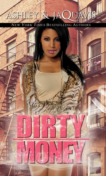 Dirty money ebook by ashley jaquavis 9781622861866 rakuten kobo dirty money ebook by ashley jaquavis fandeluxe Images