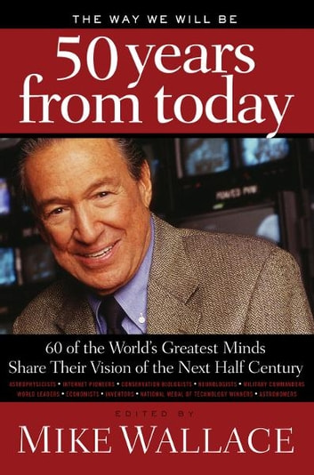 The way we will be 50 years from today ebook de 9781418566449 the way we will be 50 years from today 60 of the worlds greatest minds fandeluxe PDF