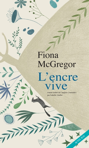 L'Encre vive ebook by Fiona Mcgregor