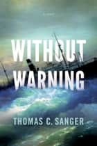 Without Warning ebook by Thomas C. Sanger