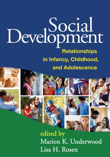 Social Development - Relationships in Infancy, Childhood, and Adolescence ebook by