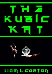 The Kubic Kat ebook by Liam L. Carton