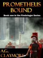 Prometheus Bound ebook by A.G. Claymore