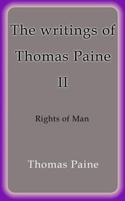 The writings of Thomas Paine II ebook by Thomas Paine