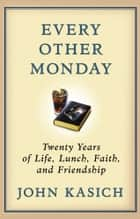 Every Other Monday ebook by John Kasich