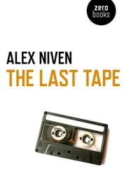 The Last Tape ebook by Alex Niven