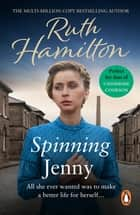 Spinning Jenny - An uplifting and inspirational page-turner set in Bolton from bestselling saga author Ruth Hamilton ebook by Ruth Hamilton
