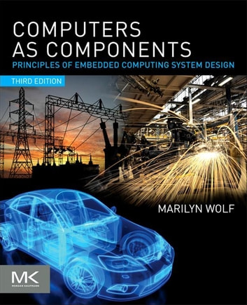 Computers As Components Ebook By Marilyn Wolf 9780123884428 Rakuten Kobo United States