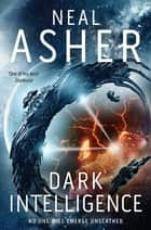 Dark Intelligence: Transformation Book 1 ebook by Neal Asher