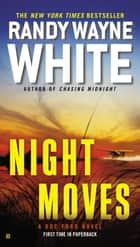 Night Moves ebook by Randy Wayne White