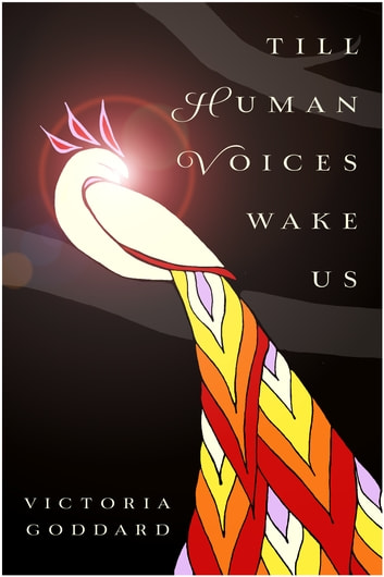 Till Human Voices Wake Us ebook by Victoria Goddard