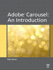 Adobe Carousel - An Introduction ebook by Rob Sylvan