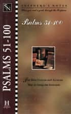 Shepherd's Notes: Psalms 51-100 eBook by Dana Gould
