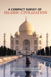 A Compact Survey of Islamic Civilization ebook by Dr. Muhammad Hedayetullah