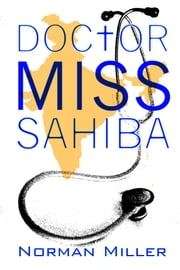 Doctor Miss Sahiba ebook by Norman Miller