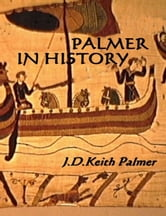 Palmer In History ebook by JDKeith Palmer