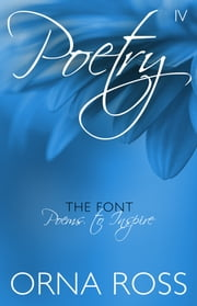 Poetry IV: The Font - Poems to Inspire ebook by Orna Ross