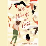 500 Words or Less audiobook by Juleah del Rosario