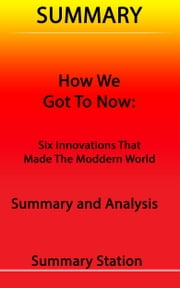 How We Got to Now: Six Innovations That Made The Modern World | Summary ekitaplar by Summary Station