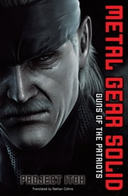 Metal Gear Solid: Guns of the Patriots ebook by Project Itoh