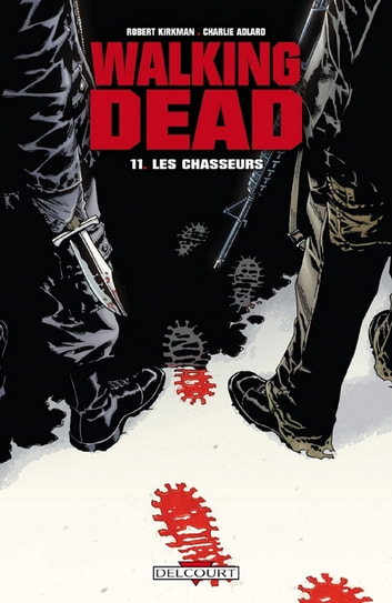 Walking Dead T11 - Les chasseurs eBook by Robert Kirkman,Charlie Adlard
