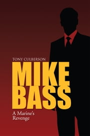 MIKE BASS ebook by TONY CULBERSON