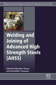 Welding and Joining of Advanced High Strength Steels (AHSS) ebook by Mahadev Shome,Muralidhar Tumuluru