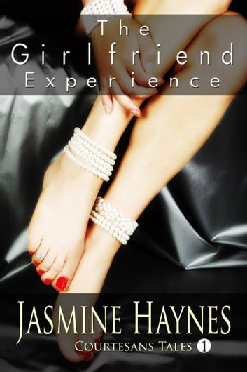 The Girlfriend Experience ebook by Jasmine Haynes,Jennifer Skully