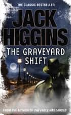 The Graveyard Shift (The Nick Miller Trilogy, Book 1) ebook by Jack Higgins