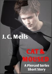 Cat & Moused - The Pierced Series, #5.5 ebook by J. C. Mells
