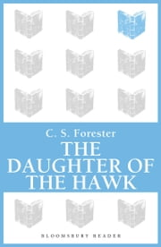 The Daughter of the Hawk ebook by C. S. Forester