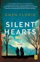 Silent Hearts - A Novel ebook by Gwen Florio