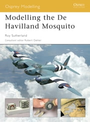 Modelling the De Havilland Mosquito ebook by Roy Sutherland