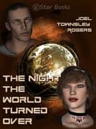 The Night the World Turned Over ebook by Joel Townsley Rogers