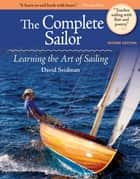 The Complete Sailor, Second Edition ebook by David Seidman