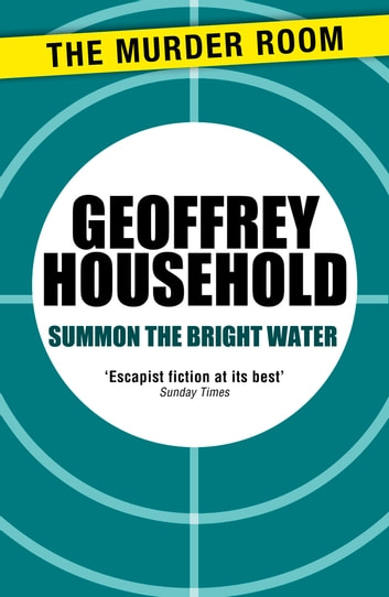 Summon the Bright Water ebook by Geoffrey Household