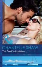 The Greek's Acquisition (Mills & Boon Modern) ekitaplar by Chantelle Shaw