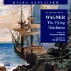 Opera Explained The Flying Dutchman audiobook by Thomson Smillie