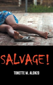 SALVAGE! ebook by TONETTE M. ALONZO