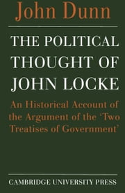 The Political Thought of John Locke ebook by Dunn, John