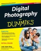 Digital Photography For Dummies ebook by Julie Adair King